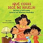 Scholastic  Que Cosas Dice Mi Abuela  by Ana Galan