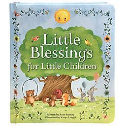"""Little Blessings for Little Children"" by Rose Bunting"
