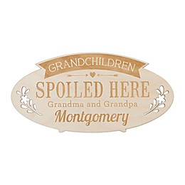 Grandchildren Spoiled Here Script Name Personalized Wood Plaque