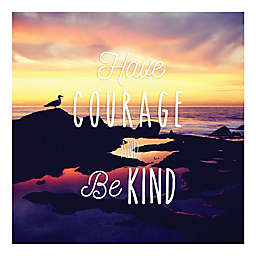 Courtside Market Have Courage and Be Kind Wall Decal