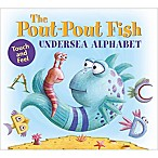 """The Pout-Pout Fish Undersea Alphabet: Touch and Feel  by Deborah Diesen and Dan Hanna"