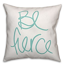 "Designs Direct ""Be Fierce"" Square Throw Pillow in Teal/White"