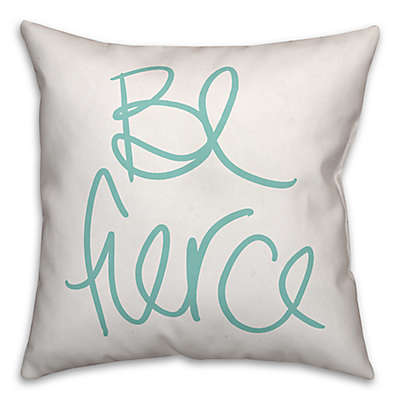 """Designs Direct """"Be Fierce"""" Square Throw Pillow in Teal/White"""