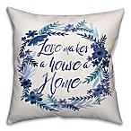 Designs Direct  Love Makes a House a Home  Square Throw Pillow in Blue