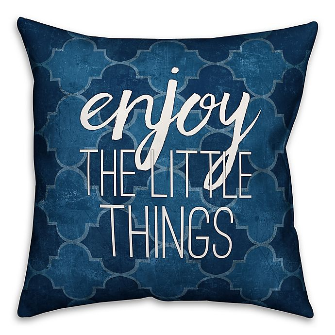 Alternate image 1 for Designs Direct Enjoy the Little Things Throw Pillow in Blue/Quatrefoil