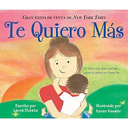 """""""Te Quiero Mas"""" by Laura Duksta (Spanish)"""