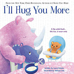 """""""I'll Hug You More"""" by Laura Duksta"""