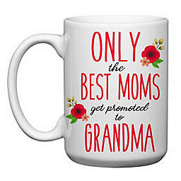 "Love You a Latte Shop ""Only The Best Moms Get Promoted to Grandma"" Mug"