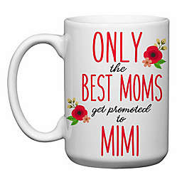 """Love You a Latte Shop """"Only The Best Moms Get Promoted to Mimi"""" Mug"""