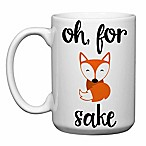 Love You a Latte Shop  Oh for Fox Sake  Mug in White