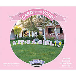 "Stake A Statement®  ""It's a Girl"" Yard Card in Pink"