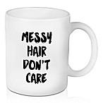 Designs Direct  Messy Hair Don't Care  11 oz. Coffee Mug