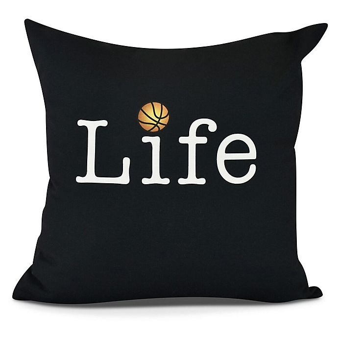 Alternate image 1 for Life and Basketball Square Throw Pillow