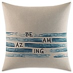 ED Ellen DeGeneres Nomad Square  Be Amazing  Throw Pillow in Ivory