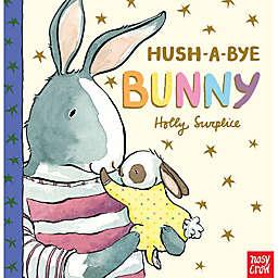 """Hush-A-Bye Bunny"" by Holly Surplice"
