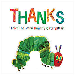 """""""Thanks from the Very Hungry Caterpillar""""  by Eric Carle"""