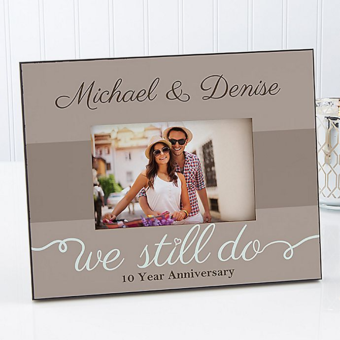 We Still Do 4 Inch X 6 Inch Anniversary Photo Frame Bed Bath Beyond