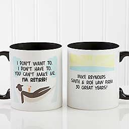 I'm Retired Coffee Mug