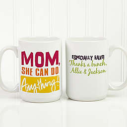 Thanks Mom, I Turned Out Awesome 15 oz. Coffee Mug in White