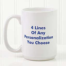You Name It 15 oz. Coffee Mug in White