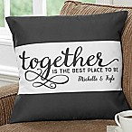 Together...  18-Inch Square Throw Pillow
