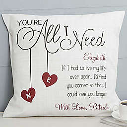 You're All I Need 18-Inch Square Throw Pillow