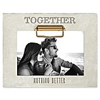 Grasslands Road®  Together Nothing Better  4-Inch x 6-Inch Cement Clip Picture Frame in Ivory