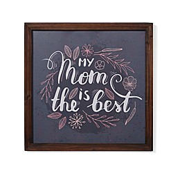 Danya B. My Mom is the Best 16-Inch Square Framed Wall Art