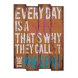 Danya B. Everyday is a Gift 11.38-Inch x 16-Inch Wood Wall Art