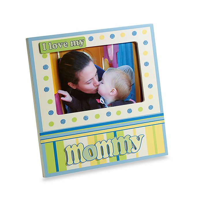 I Love My Mommy Photo Frame Buybuy Baby