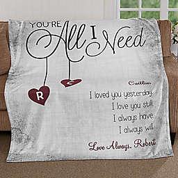 You're All I Need 50-Inch x 60-Inch Fleece Throw Blanket