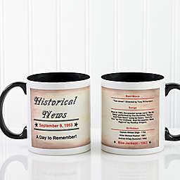 The Day You Were Born 11 oz. Coffee Mug in White/Black