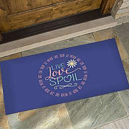 Live, Love, Spoil 24-Inch x 48-Inch Door Mat