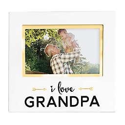 """Pearhead® """"I Love Grandpa"""" 4-Inch x 6-Inch Photo Frame"""