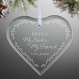My Sister, My Friend Christmas Ornament