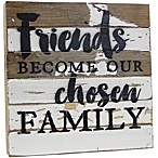 Sweet Bird & Co.  Friends Become Our Chosen Family  Reclaimed Wood Wall Art