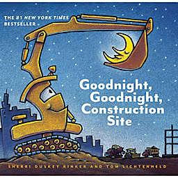 """Good Night, Construction Site"" by Sherri Duskey Rinker"