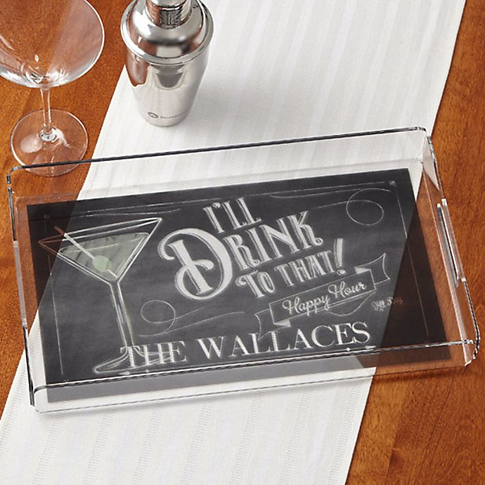 Alternate image 1 for I'll Drink to That...Personalized Acrylic Serving Tray