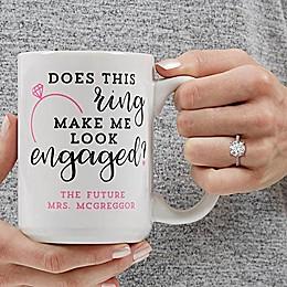 Do I Look Engaged? Personalized 15 oz Coffee Mug