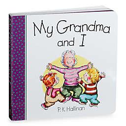 My Grandma and I Board Book