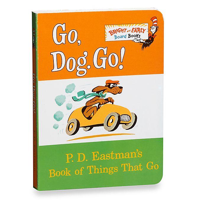 Dr Seuss Go Dog Go Board Book Bed Bath Beyond
