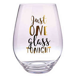 Formations Oversized Just One Glass Tonight Stemless Wine Glass