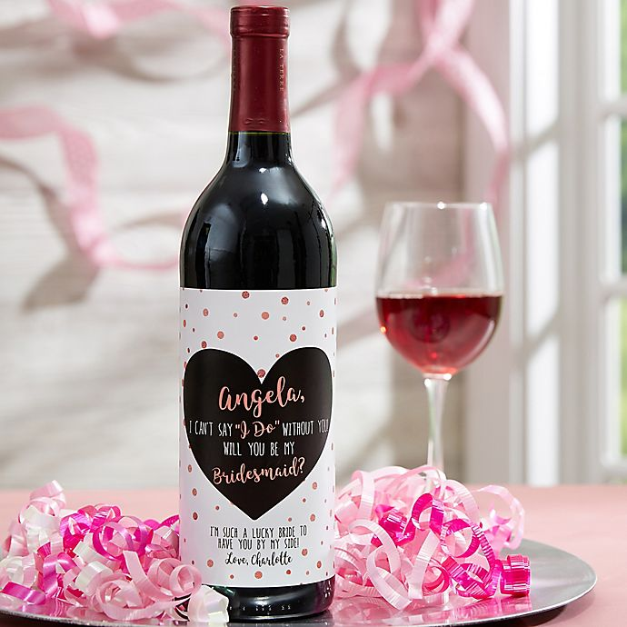 will you be my bridesmaid wine bottle label bed bath and beyond
