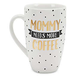 "Pearhead ""Mommy Needs More Coffee"" Mug in White"