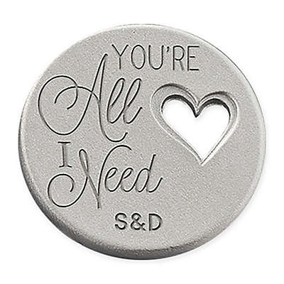 """You're All I Need"" Heart Pocket Token"