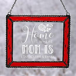 Home Is Where Mom Is Suncatcher