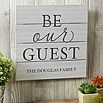 Be Our Guest  12-Inch Square Wooden Slat Sign
