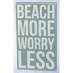 Primitives by Kathy  Beach More Worry Less  10-Inch x 17-Inch Wooden Box Sign