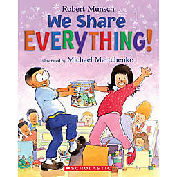"""Scholastic Canada """"We Share Everything!"""" by Robert Munsch"""