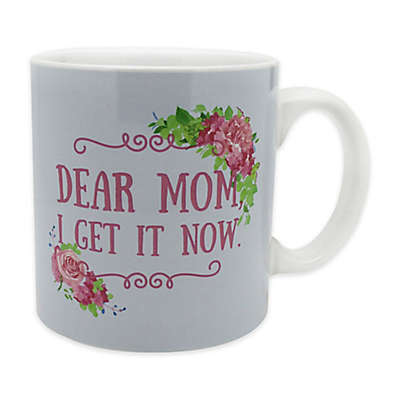 """""""Dear Mom, I Get It Now"""" 22 oz. Mug"""